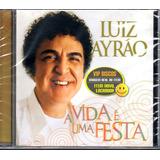 Cd Luiz Ayrão A Vida É Uma Festa   Raro