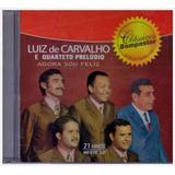 Cd Luiz De Carvalho E Quarteto Preludio Agora Sou Feliz