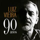 Cd Luiz Vieira 90 Anos   Gravado Ao Vivo No Teatro Itália