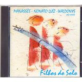 Cd Manassés De Sousa Nonato Luiz Waldonys   Filhos Do Solo