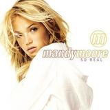 Cd Mandy Moore So Real