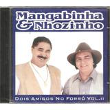 Cd Mangabinha Nhozinho Dois Amigos Forro ex Trio Parada Dura