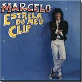 Cd Marcelo   Estrela Do Meu Clip   Cazuza