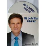 Cd Marcelo Crivella   Há De Brilhar Uma Luz