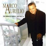 Cd Marco Aurélio   Derrotado Nunca   Original E Lacrado Novo