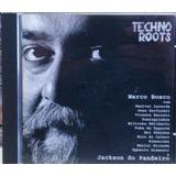 Cd Marco Bosco   Techno Roots  homenagem Jackson Do Pandeiro