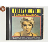 Cd Marilyn Monroe I Wanna Be Loved By You   J5