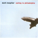 Cd Mark Knopfler   Sailing To Philadelphia   Novo