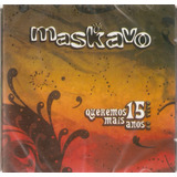 Cd Maskavo   Quremos Mais 15 Anos   Novo