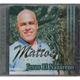 Cd Mattos Nascimento   Jesus El Nazareno