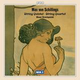 Cd Max Von Schillings string Quintet string Quartet