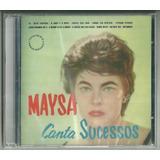 Cd Maysa Canta Sucessos 1960 Remaster 2009 Som Livre Lacrado