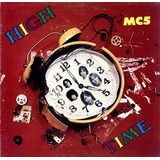 Cd Mc5 High Time 1972 Fred Sonic Smith Stooges New York Doll