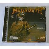 Cd Megadeth   So Far So Good So What Expanded Novo Lacrado