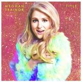 Cd Meghan Trainor   Title Deluxe Original Novo Lacrado