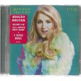 Cd Meghan Trainor Title Edição Deluxe Pop Rock Dance Lacrado