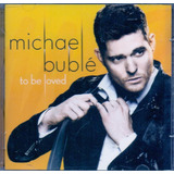 Cd Michael Bublé   To Be Loved   Novo