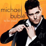 Cd Michael Buble   To Be Loved