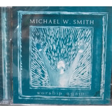 Cd Michael W  Smith   Worship Again 2002 Novo