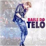 Cd Michel Teló   Baile Do Teló   Original E Lacrado