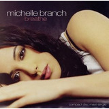 Cd Michelle Branch Breathe  x8  Importado