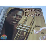 Cd Miles Davis  From Be Bop To Cool