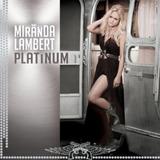 Cd Miranda Lambert Platinum Lacrado  Importado