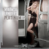 Cd Miranda Lambert Platinum Lacrado Original