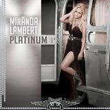 Cd Miranda Lambert Platinum