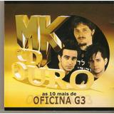 Cd Mk Cd Ouro   As 10 Mais De Oficina G3