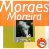 Cd Moraes Moreira Perolas