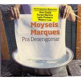 Cd Moyseis Marques   Pra Desengomar