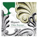 Cd Mozart Por Clara Sverner Sonatas Para Piano Lacrado