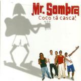 Cd Mr Sombra Coco Ta Casca Novo Lacrado Original