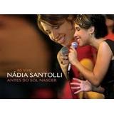 Cd Nadia Santolli Antes Do Sol Nascer