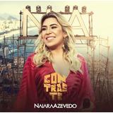 Cd Naiara Azevedo Contraste   Original Novo Lacrado