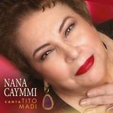 Cd Nana Caymmi   Canta Tito Madi Lançamento 2019