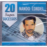 Cd Nando Cordel   20 Super Sucessos   Original E Lacrado