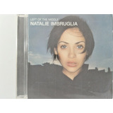 Cd Natalie Imbruglia Left Of The Middle   N5