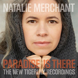 Cd Natalie Merchant   Paradise Is There The New Tigerlily