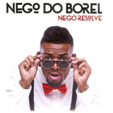 Cd Nego Do Borel   Nego Resolve   Novo Porém Deslacrado