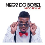 Cd Nego Do Borel   Nego Resolve   Original Novo Lacrado
