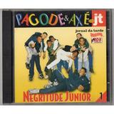 Cd Negritude Junior 1   Pagode E Axe No Jt
