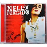 Cd Nelly Furtado   Loose   Dd