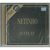 Cd Netinho Série Gold 14 Sucessos Universal 2002 Lacrado