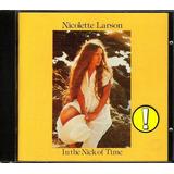 Cd Nicolette Larson In The Nick Of Time 1979 Importado Raro