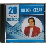 Cd Nilton César   20 Super Sucessos   Novo