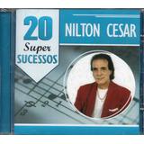 Cd Nilton Cesar   20 Super Sucessos