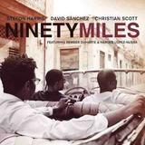 Cd Ninety Miles   Stefon Harris david Sanchez christian Scot