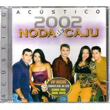 Cd Noda De Caju Acústico 2002   Raro